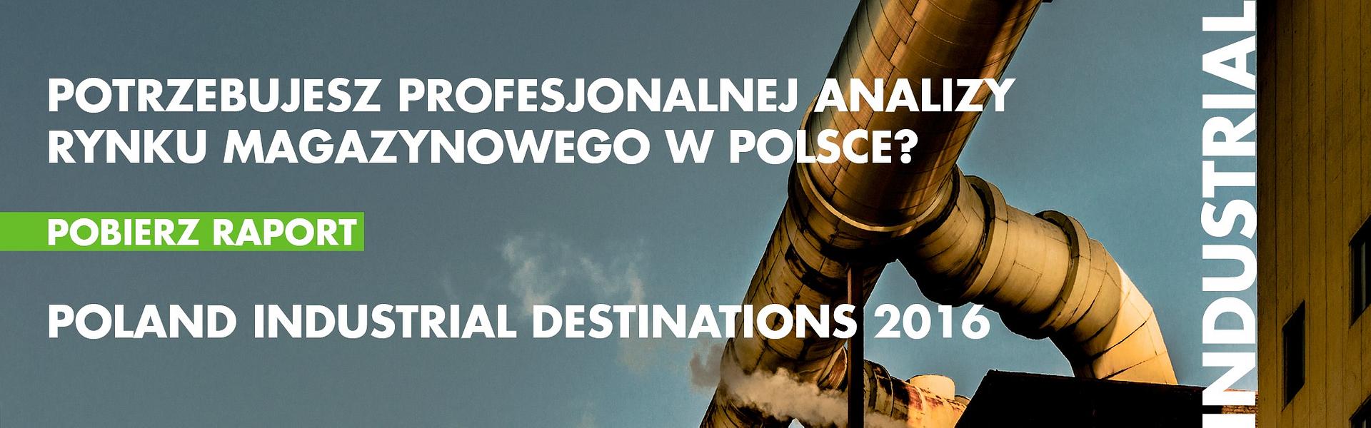 """""""POLAND INDUSTRIAL DESTINATIONS 2016"""", CZYLI DOKĄD ZMIERZA RYNEK POWIERZCHNI MAGAZYNOWYCH"""