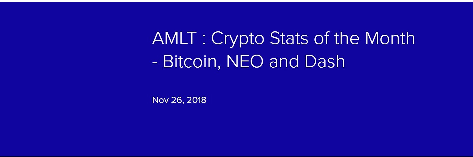 AMLT : Crypto Stats of the Month - Bitcoin, NEO and Dash