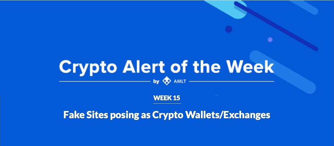 AMLT Crypto Alert of the Week - Fake Sites d
