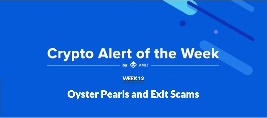 AMLT Crypto Alert of the Week - Oyster Pearls and Exit Scams
