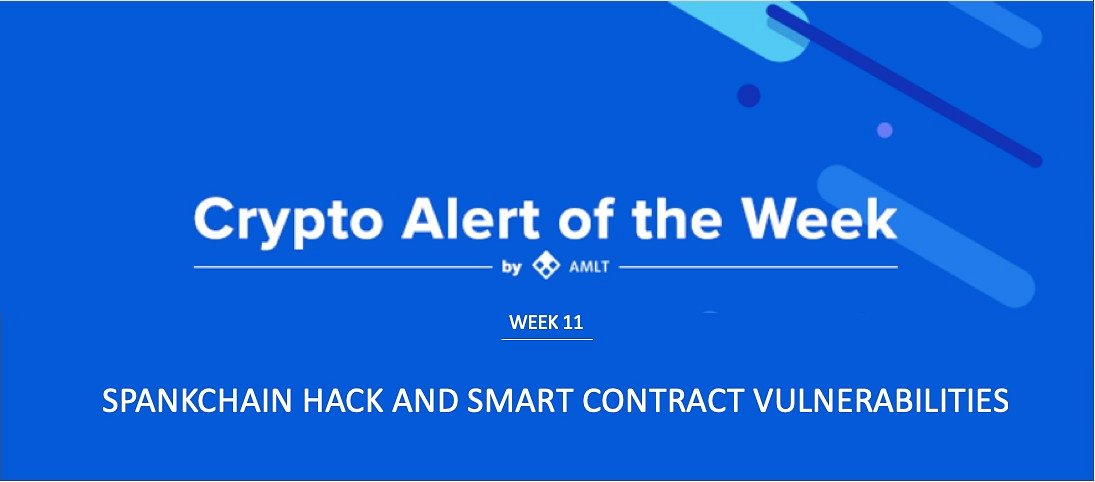 AMLT Crypto Alert of the Week - SpankChain Hack and Smart Contract Vulnerabilities