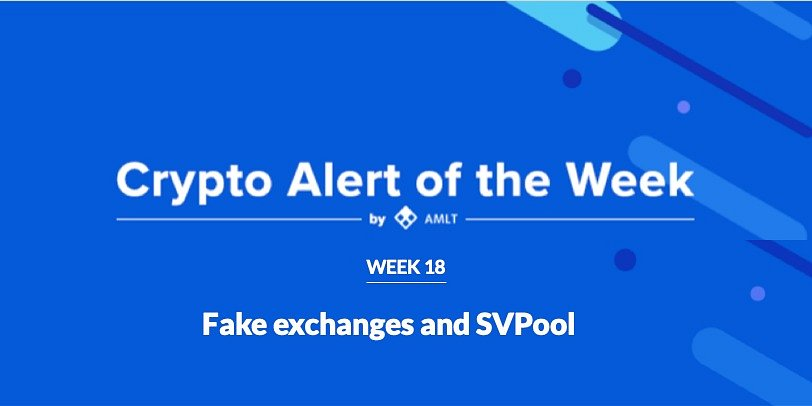 AMLT Crypto Alert of the Week - Fake exchanges and SVPool