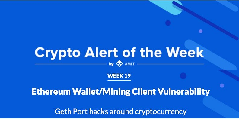 Ethereum Wallet/Mining Client Vulnerability - AMLT Crypto Alert of the Week