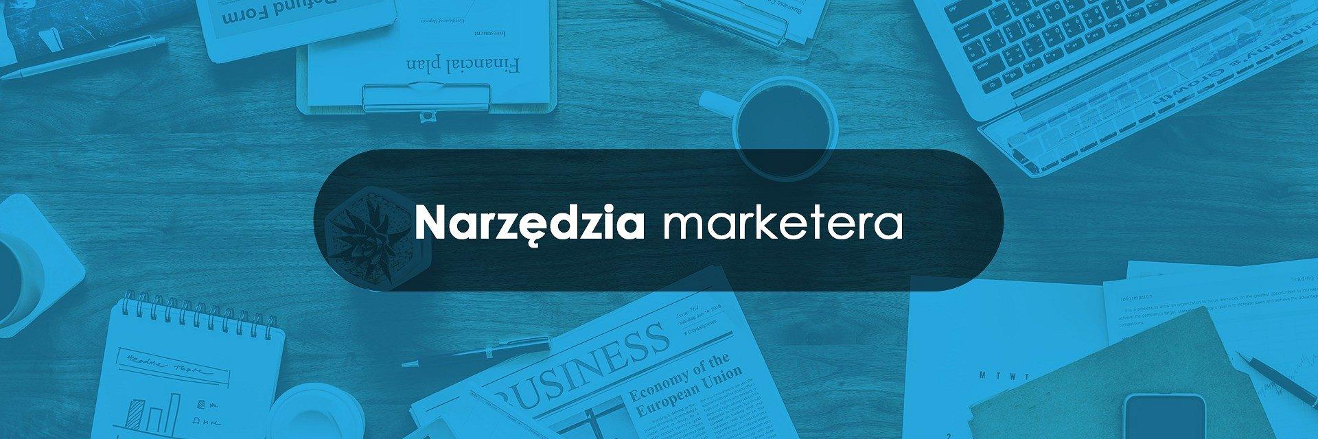 Narzędzia marketera – 3 aplikacje do zarządzania treściami
