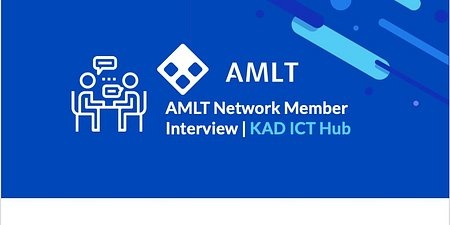 AMLT Network Member Interview with the KAD ICT HUB