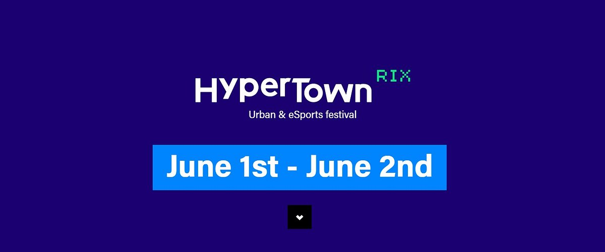 "A Baltic scale event of urban culture and eSports festivities ""HyperTown RIX"" returns to exhibition centre ""Ķīpsala"" with a doubled magnitude"
