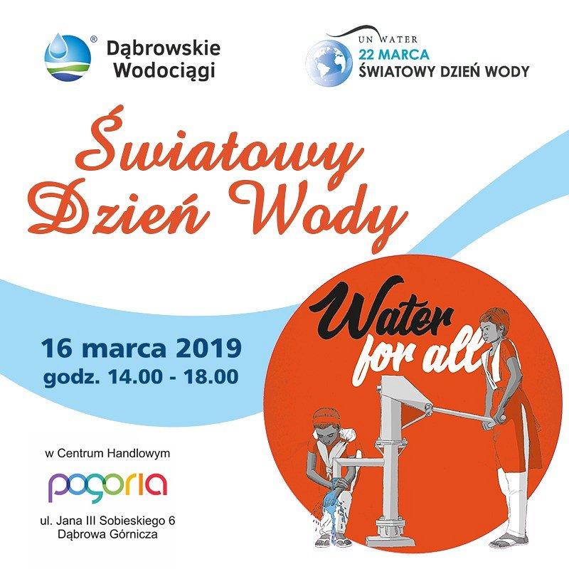 CH Pogoria i Dąbrowskie Wodociągi zapraszają na obchody Światowego Dnia Wody!