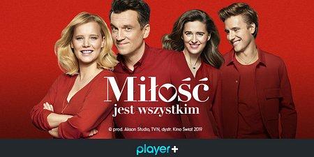 """""""Miłość jest wszystkim"""" po raz pierwszy w VOD na player.pl"""
