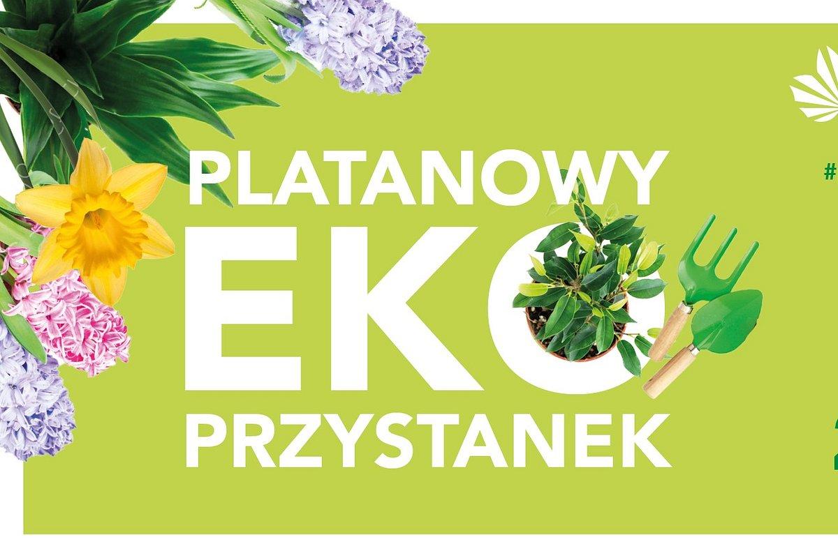 Centrum Handlowe Platan zaprasza na Platanowy eko przystanek!