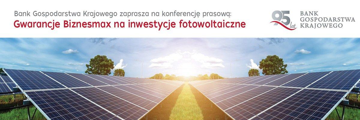 Zaproszenie na konferencję prasową: Gwarancje Biznesmax na inwestycje fotowoltaiczne.