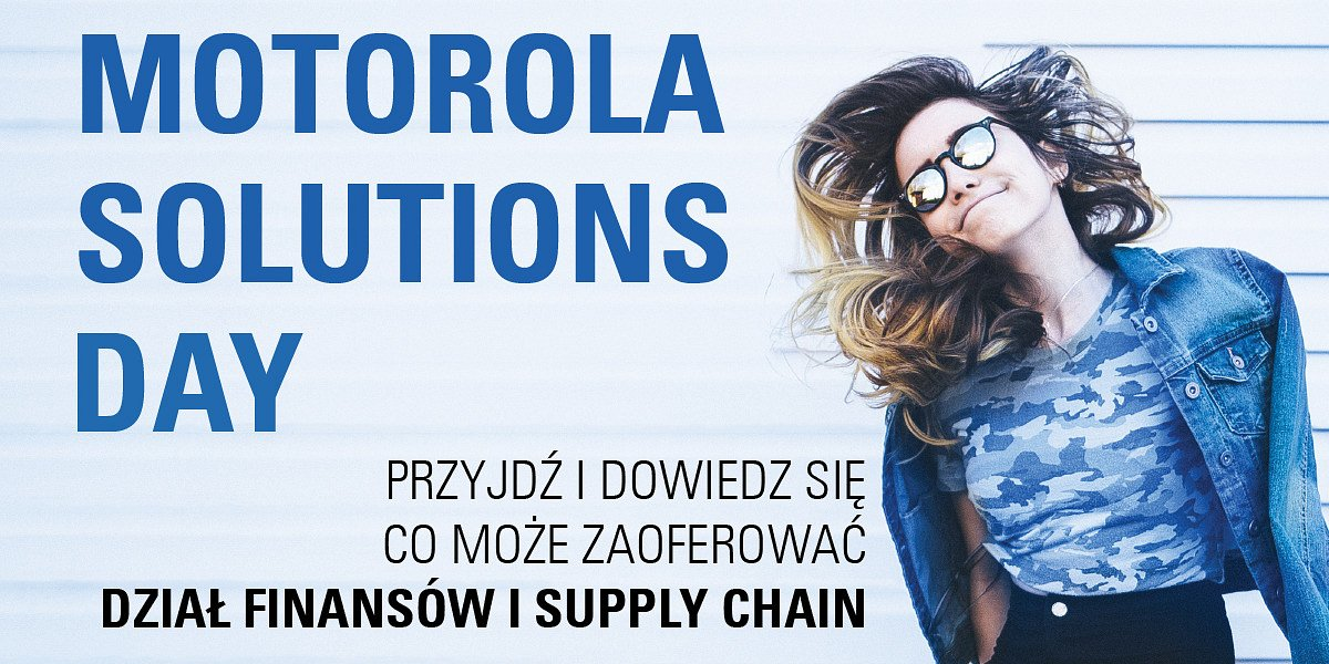 Motorola Solutions Day dla studentów i absolwentów kierunków ekonomicznych, finansowych i logistyki