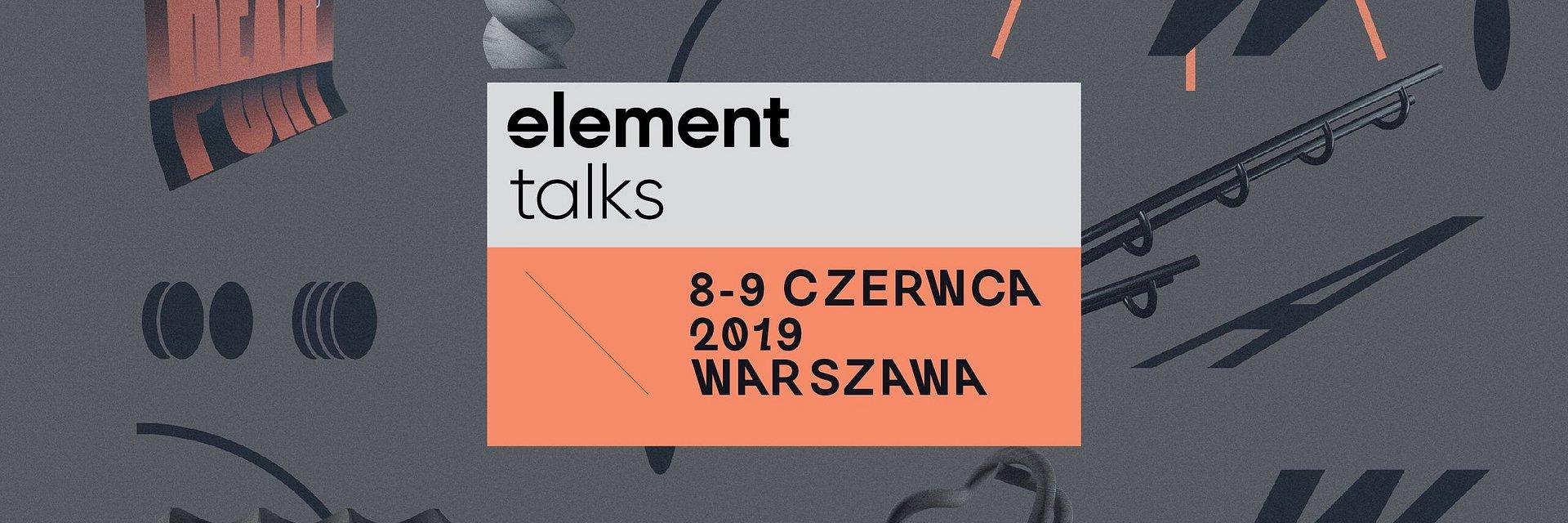 Portfolio is dead? Już w czerwcu kreatywni z całej Europy spotkają się w Warszawie na Element Talks