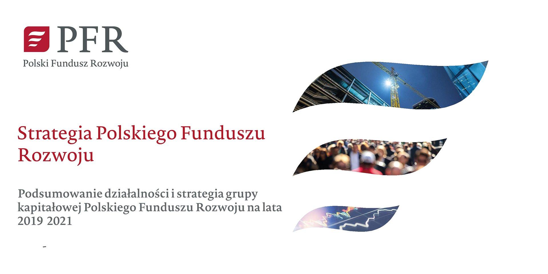 Grupa Kapitałowa PFR S.A. ogłasza strategię na lata 2019-2021
