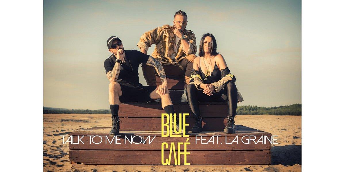 """Blue Cafe i La Graine z wakacyjnym przebojem """"Talk To Me Now"""""""