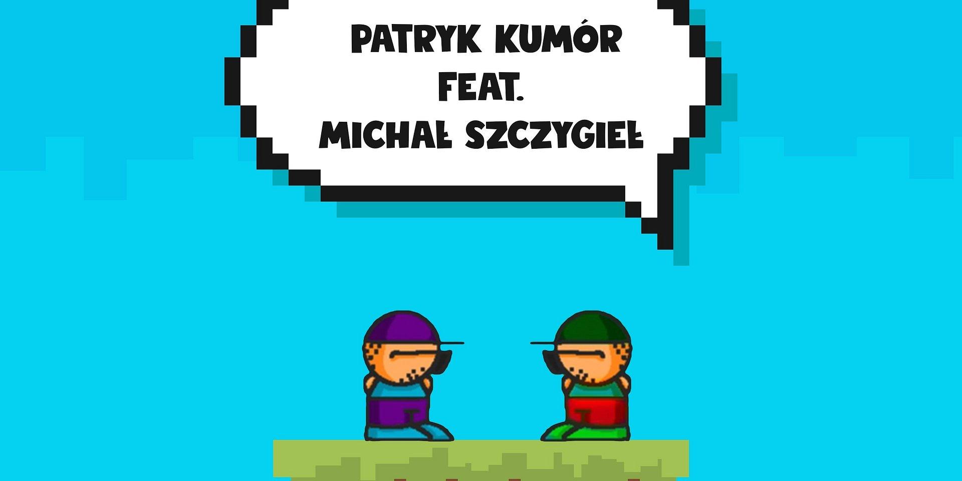 Patryk Kumór potwierdza – duet z Michałem Szczygłem już w przyszłym tygodniu!