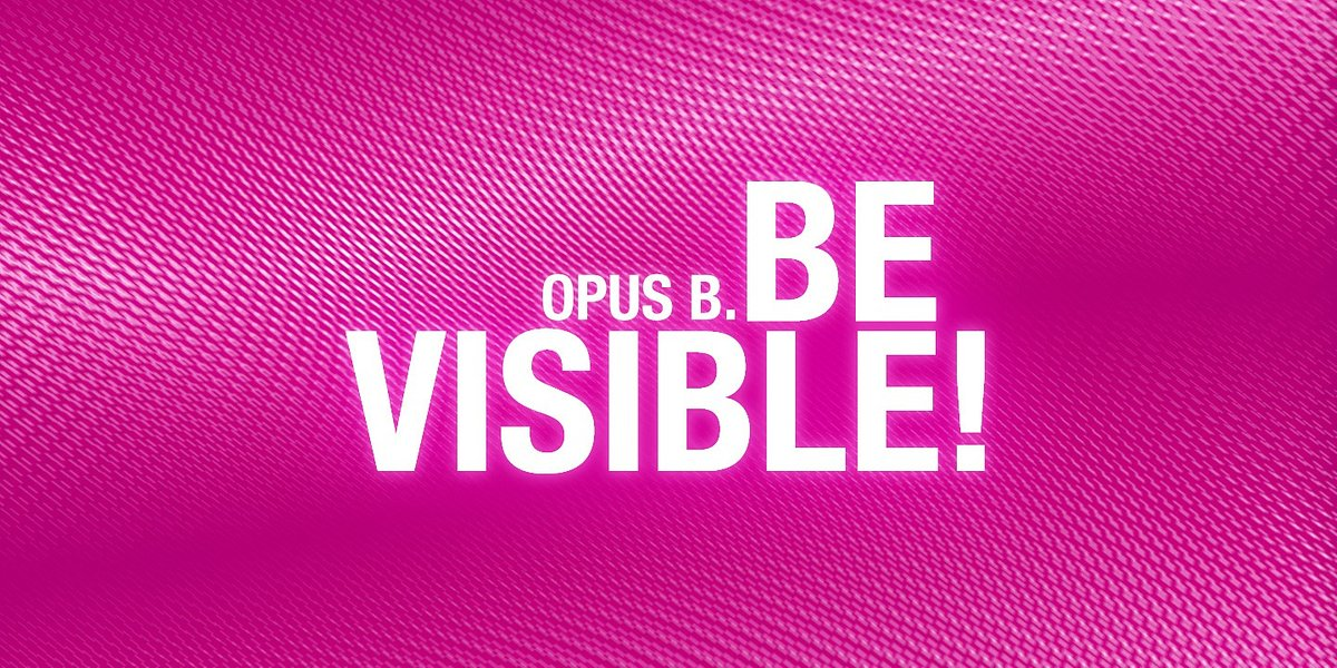 Opus B. Be Visible!