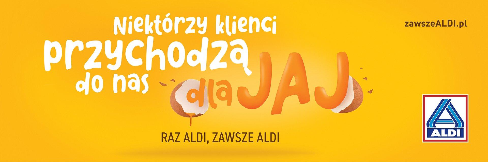 RAZ ALDI, ZAWSZE ALDI - nowa kampania marketingowa sieci sklepów ALDI.