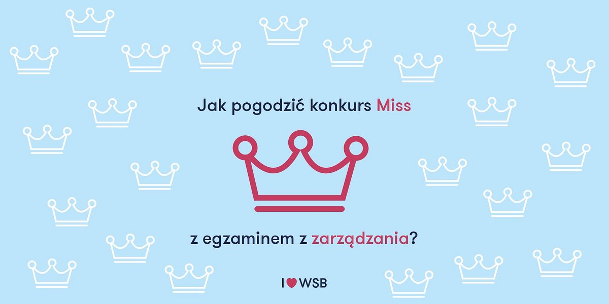 Jak pogodzić konkurs Miss z egzaminem z zarządzania?