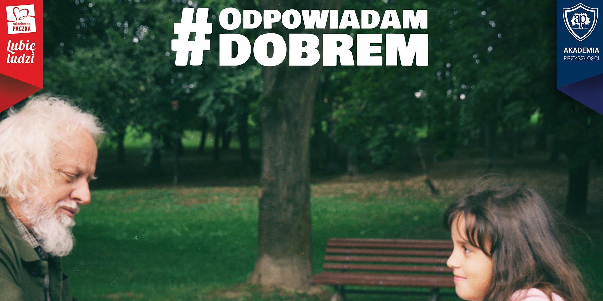 Weekendem Dobra w 16 miastach rozpoczęła się kampania społeczna #OdpowiadamDobrem
