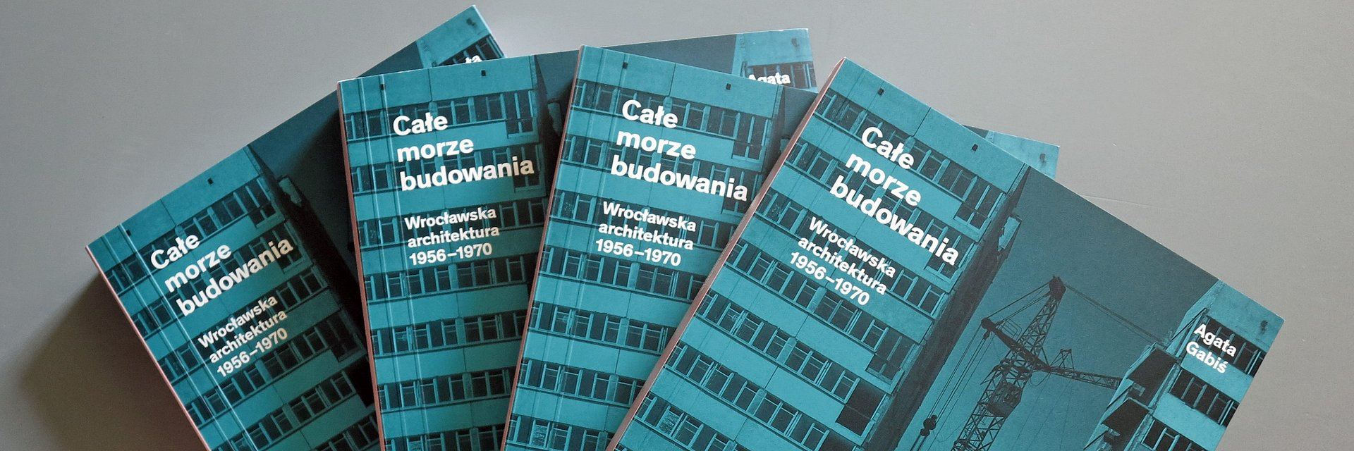 """""""Całe morze budowania"""": premiera książki o wrocławskiej architekturze lat 1956-70"""