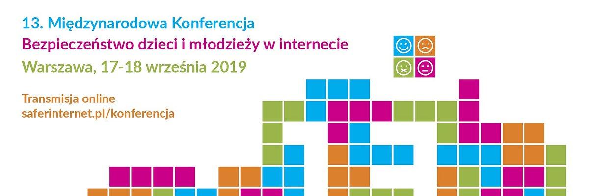 """13. Międzynarodowa Konferencja """"Bezpieczeństwo dzieci i młodzieży w internecie"""" 17 i 18 września w Warszawie"""