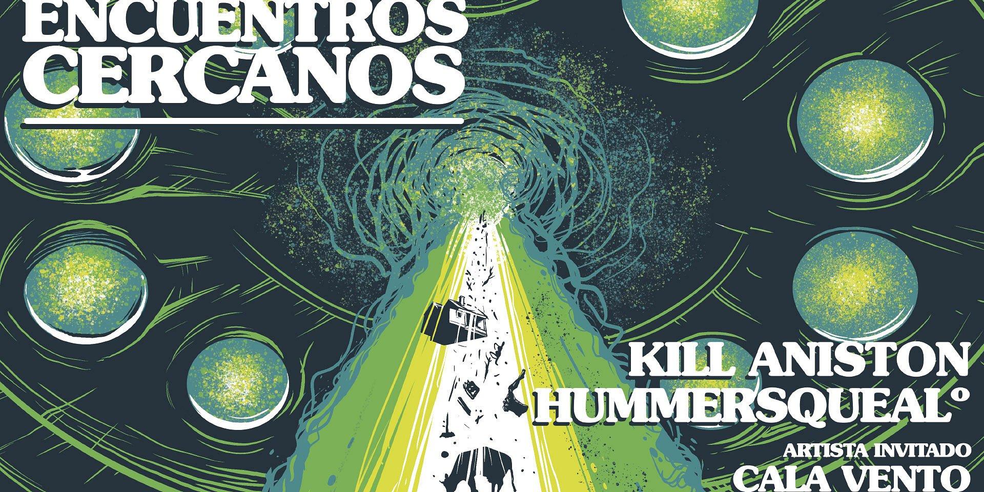 """""""Encuentros cercanos"""" en El Plaza Condesa presenta: Kill Aniston & Hummersqueal°"""