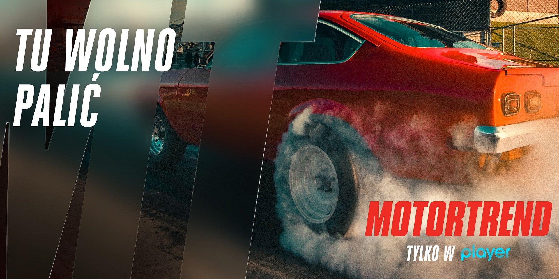 MotorTrend już w Polsce! Wyjątkowa kolekcja najlepszych motoryzacyjnych treści od dziś tylko w player.pl!