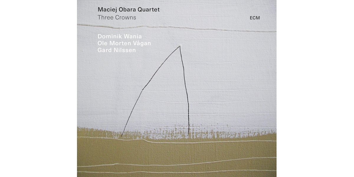 "Maciej Obara Quartet ""Three Crowns"" w ECM Records"