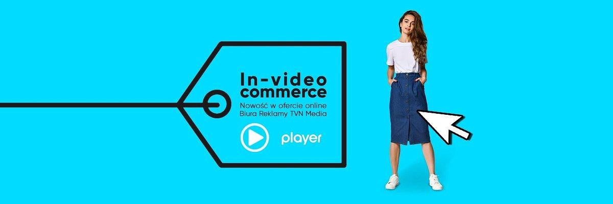 Kupuj, oglądając! In-video commerce – innowcyjne rozwiązanie reklamowe w ofercie online Biura Reklamy TVN Media.