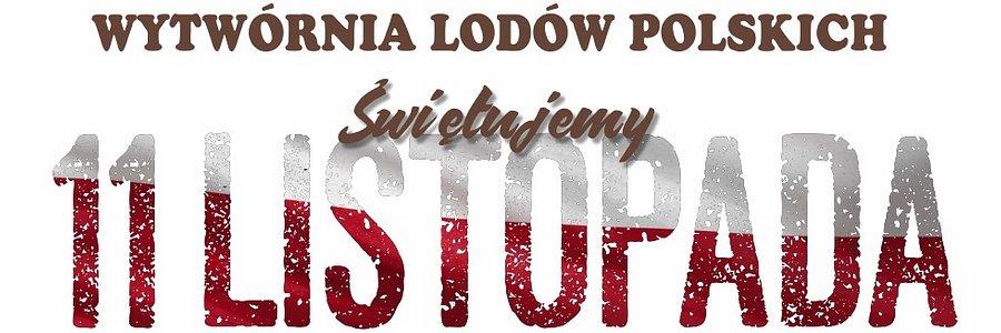 """Wytwórnia Lodów Polskich """"u Lodziarzy"""" świętuje 11 listopada!"""