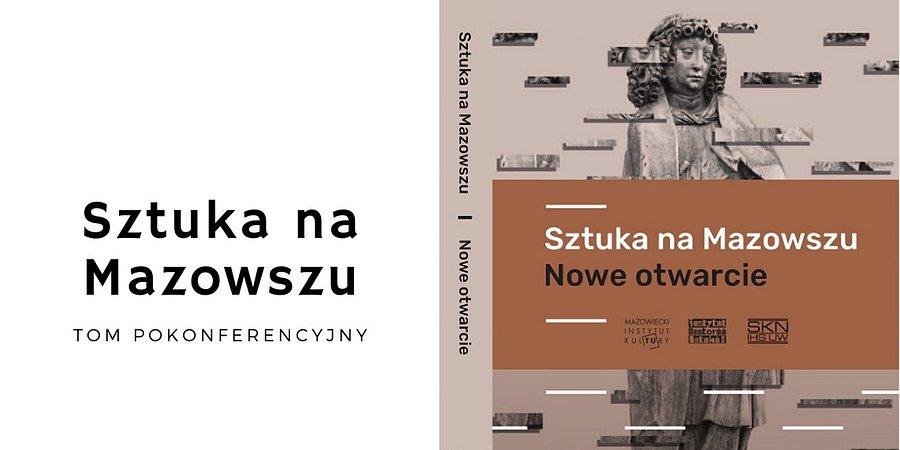 Publikacja pokonferencyjna Mazowieckiej Akademii Dziedzictwa