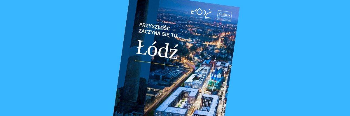 """Raport """"Przyszłość zaczyna się tu… Łódź"""""""