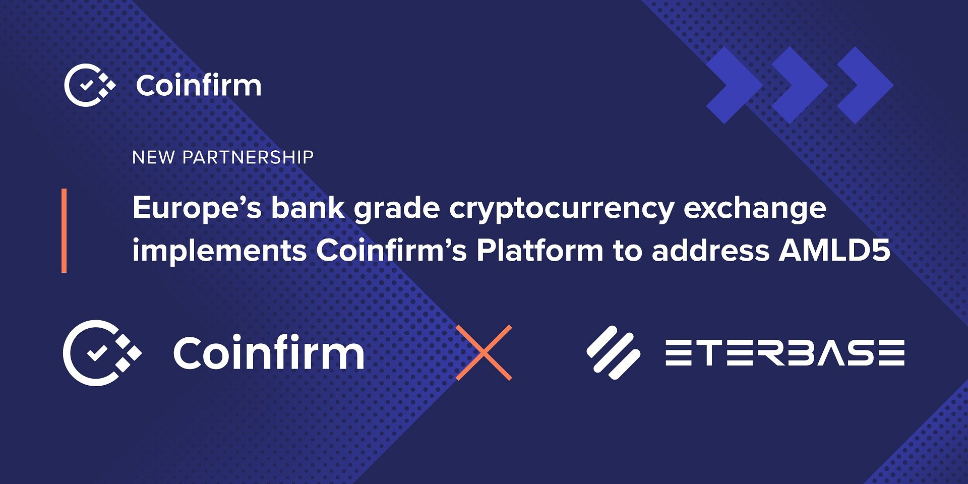 Europe's bank grade cryptocurrency exchange implements Coinfirm's Platform to address AMLD5