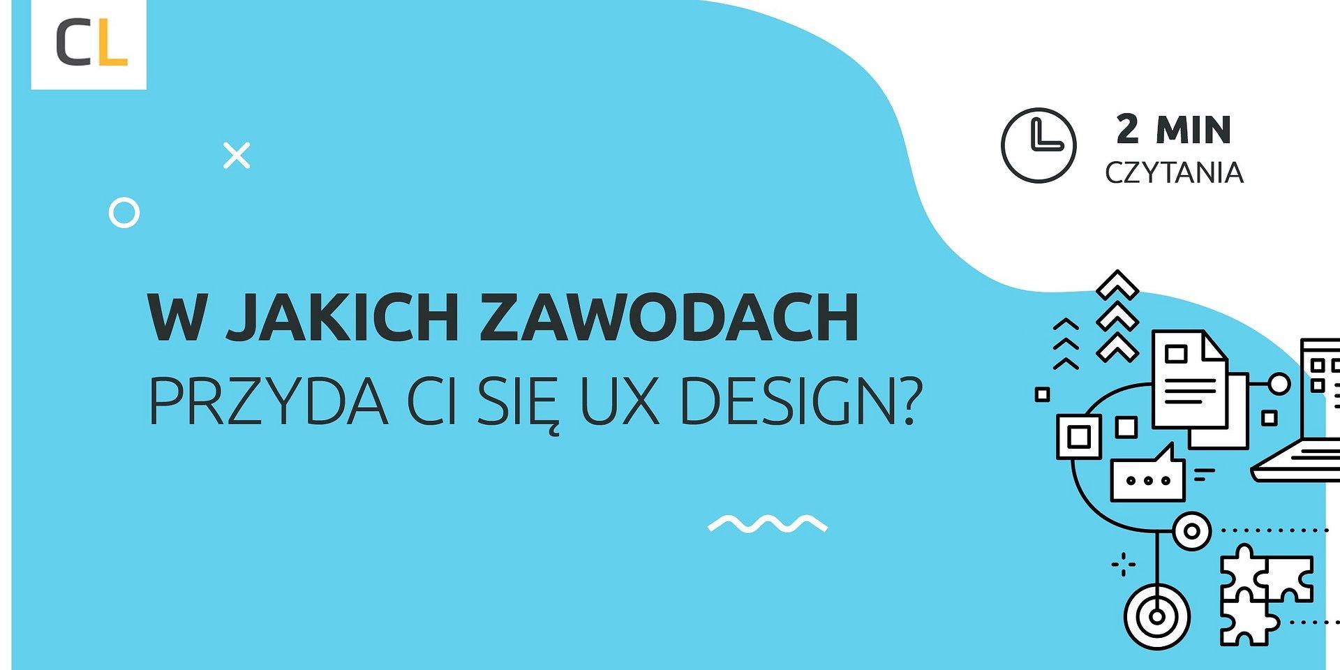 W jakich zawodach przyda Ci się UX Design?