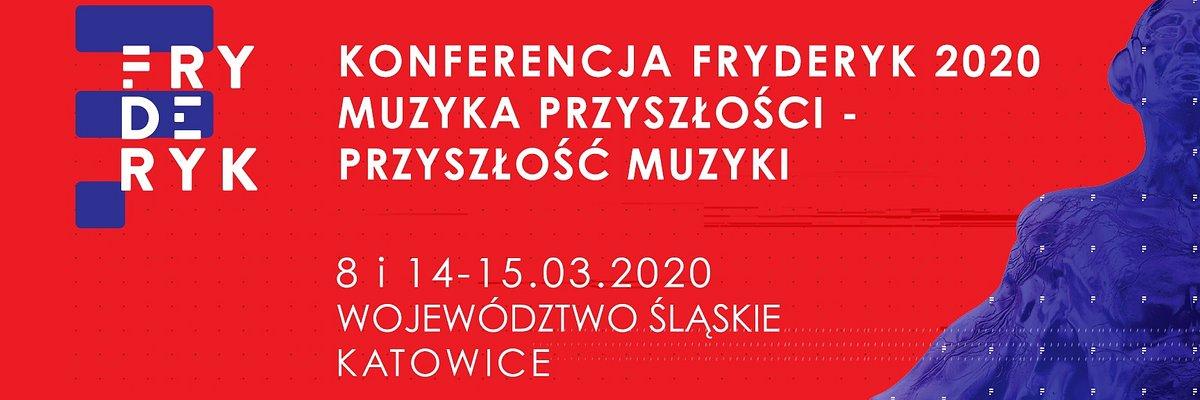 Konferencja FRYDERYK 2020 Muzyka przyszłości – przyszłość muzyki