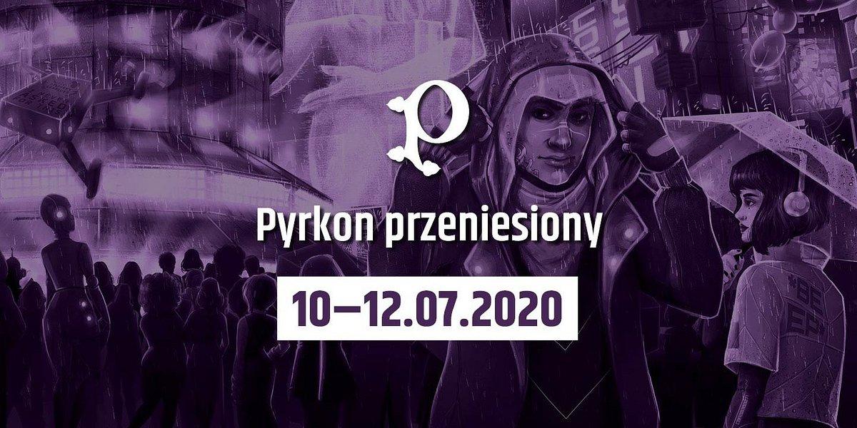 Zmiana daty Pyrkonu na 10-12 lipca 2020!