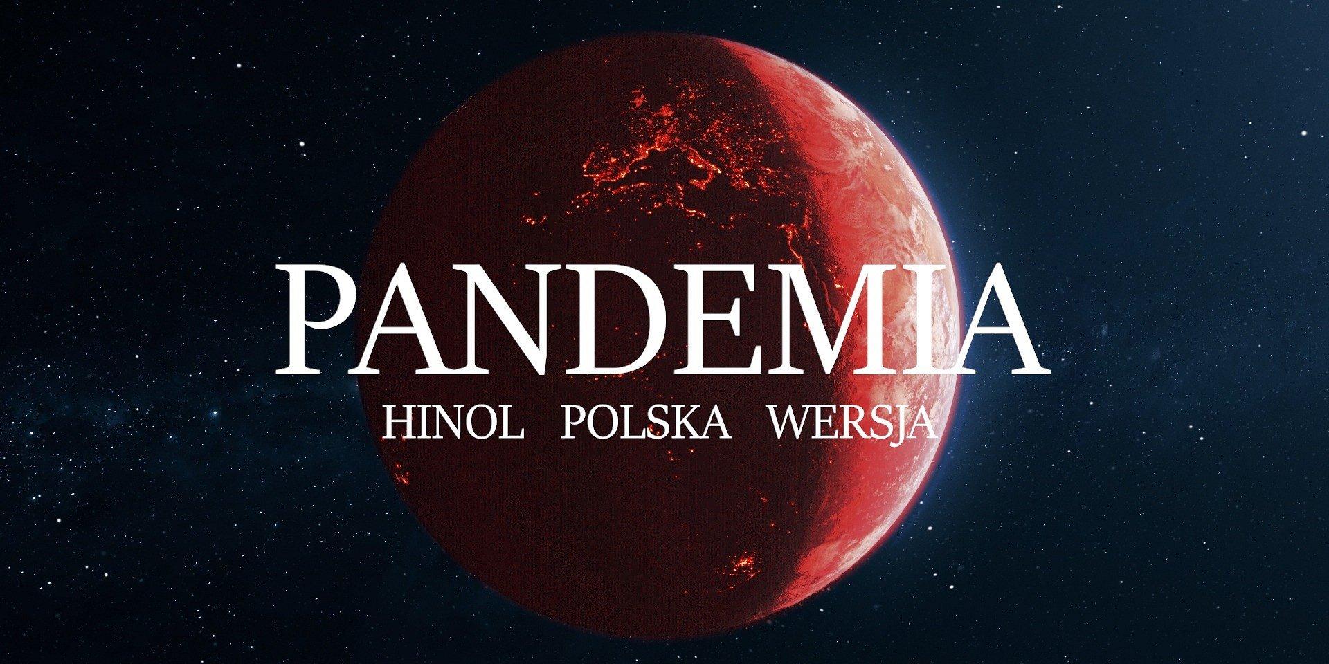 HINOL Polska Wersja - Pandemia