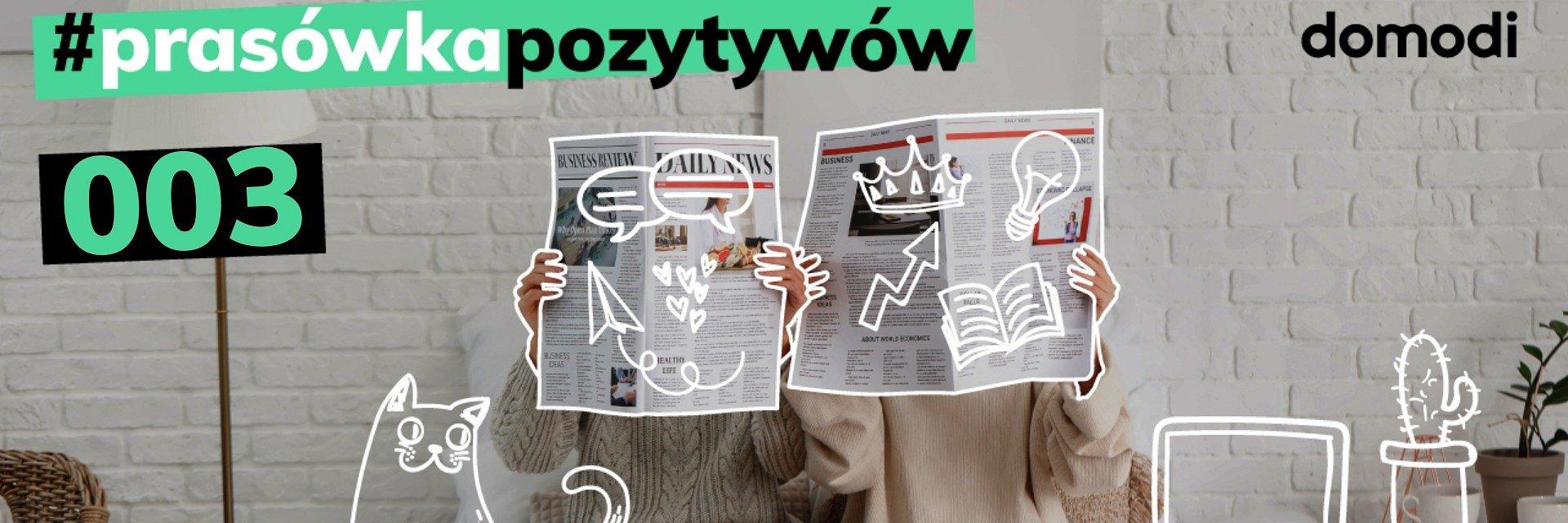 #prasówkapozytywów vol.3