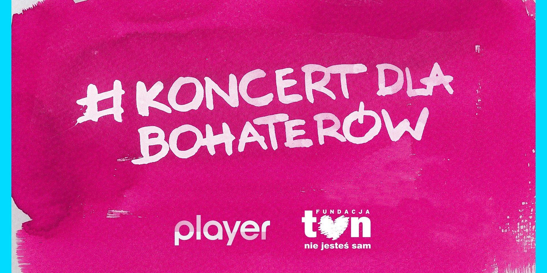 #koncertdlabohaterów – charytatywny koncert w Playerze!