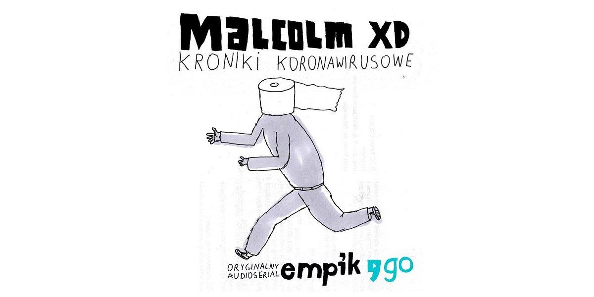 Koronawirus oczami Malcolma XD. Nowy serial audio Empik Go