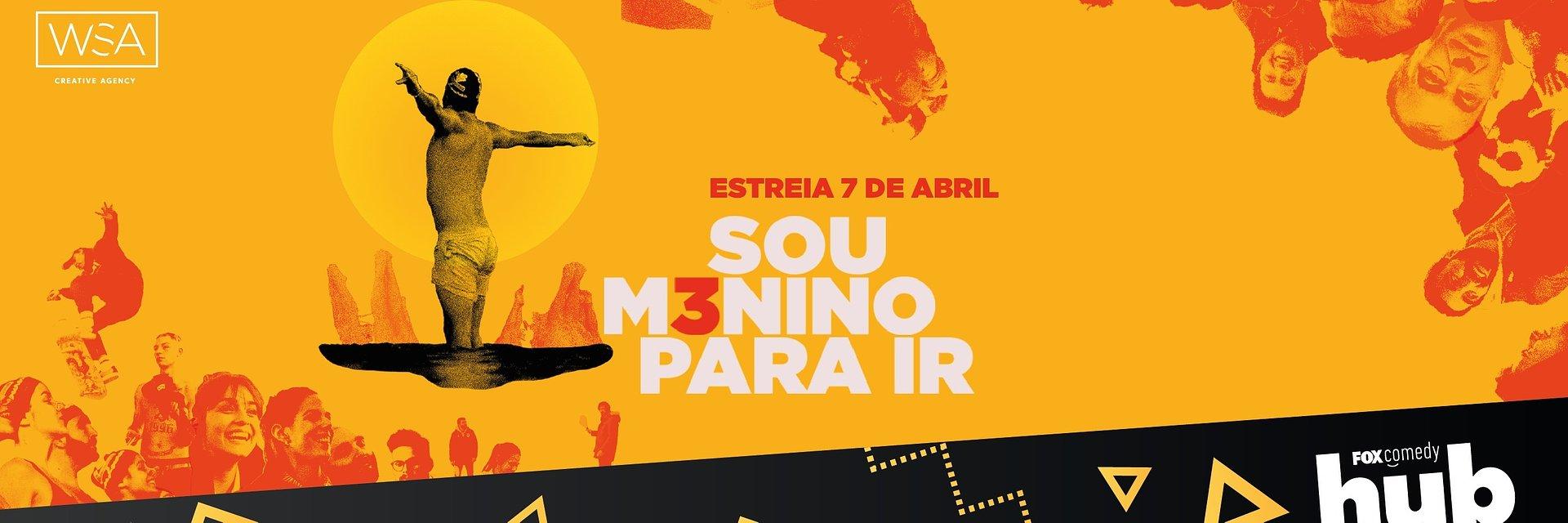 """FOX COMEDY HUB: """"SOU MENINO PARA IR"""" COM SALVADOR MARTINHA ESTÁ DE VOLTA PARA TERCEIRA TEMPORADA"""