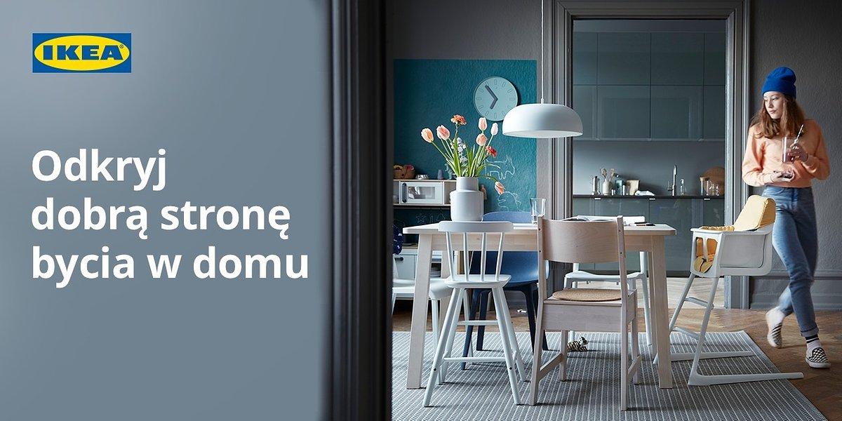 Z IKEA odkryj dobrą stronę bycia w domu