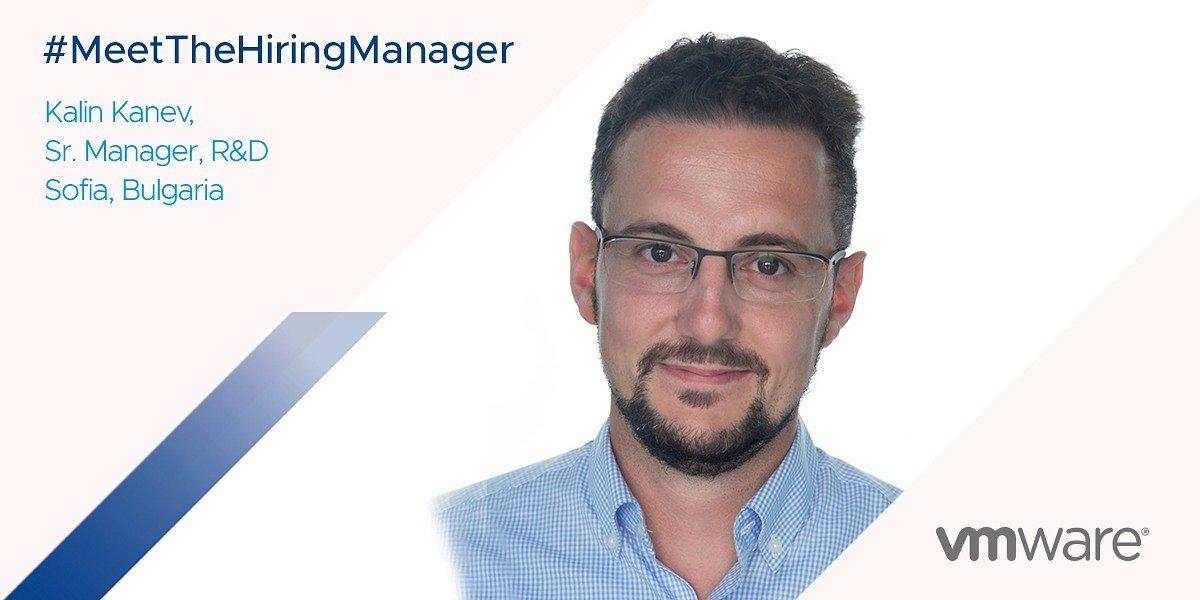 VMware Hiring Manager: Kalin Kanev, Sr. R&D Manager