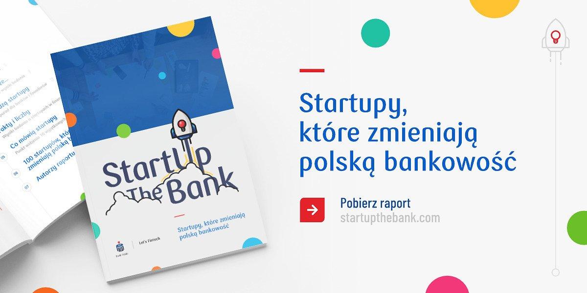 """Startupy, które zmieniają polską bankowość. Raport """"Startup the Bank"""" już dostępny"""
