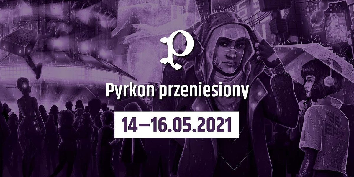 Jubileuszowy Pyrkon przełożony na 2021 rok!