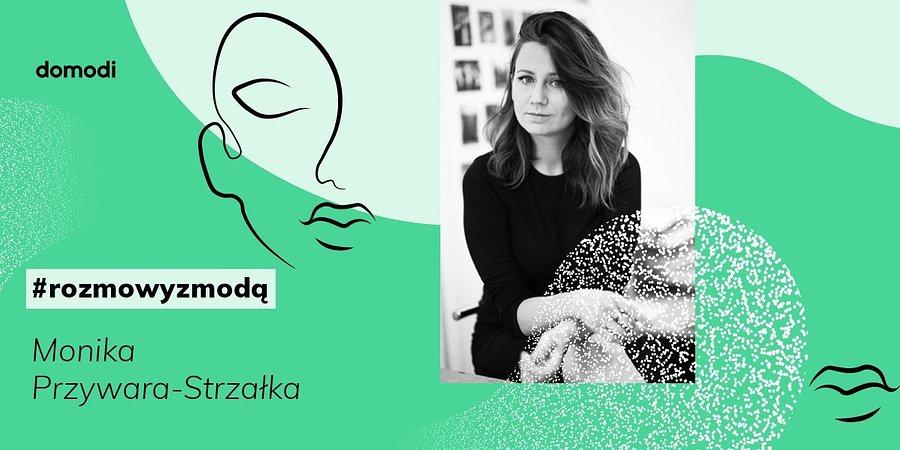 #rozmowyzmodą: Monika Przywara-Strzałka
