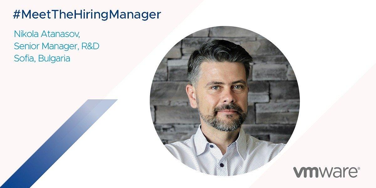 VMware Hiring Manager: Nikola Atanasov, Sr. R&D Manager