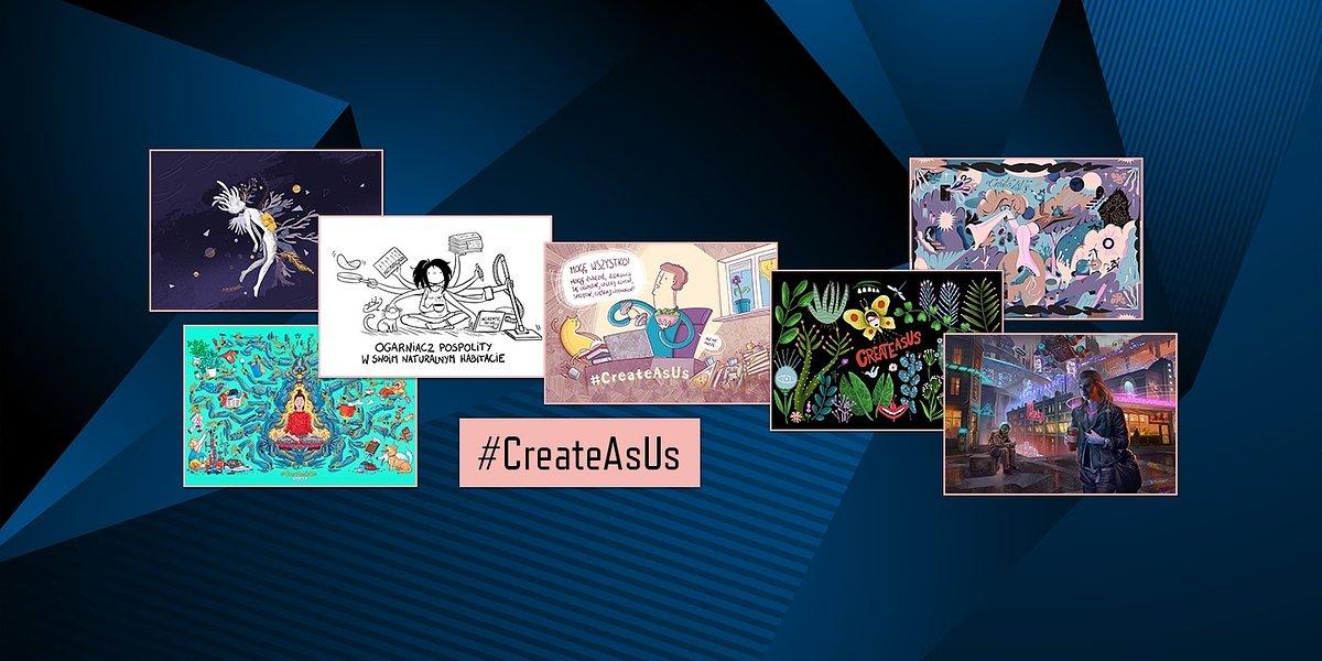 Kreatywność w czasach pandemii, czyli kolejna edycja #CreateAsUs