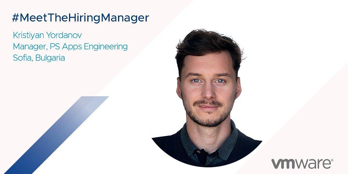 VMware Hiring Manager: Kristiyan Yordanov, R&D Manager, PS Apps Engineering