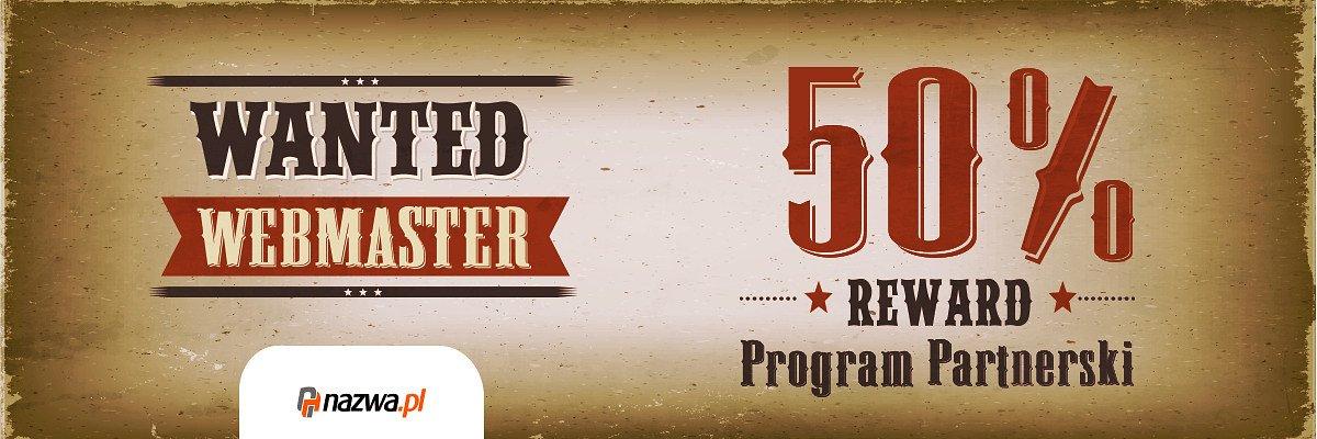 Webmasterze, oferujemy Ci aż 50% prowizji w Programie Partnerskim nazwa.pl!